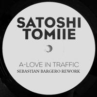 FREE DOWNLOAD: Satoshi Tomiie ft. Kelli Ali - Love In Traffic (Sebastian Bargero Rework)