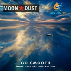 Go Smooth - Soulful Fox & Moon Dust