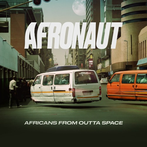 Afronaut - Africans from Outta Space