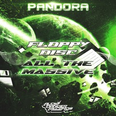 PANDORA - ALL THE MASSIVE / FLOPPY DISC (Clips) OUT SOON