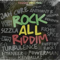 Rock All Riddim Mix Sizzla,Jah Cure,Richie Spice,Turbulence,Lutan Fyah,Anthony B,Powerman,Rufftop