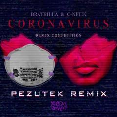 Bratkilla Ft. C - Netik - Coronavirus (Pezutek Remix)