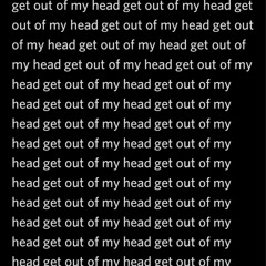 GET OUT OF MY HEAD (Suscore)