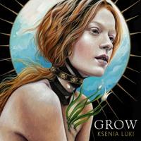 Grow - Ksenia Luki