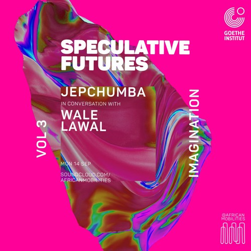 #Imagination - Jepchumba in conversation with Wale Lawal