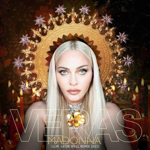 MADONNA - VERAS [YOU'LL SEE] (LLM LATIN SPELL REMIX 2021)