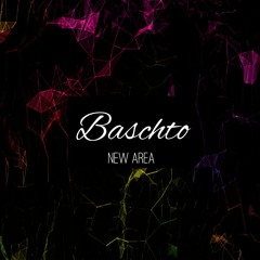 Baschto - New Area (Second Contact Version)