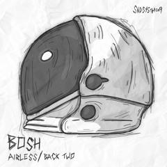 Bosh - Airless [Elemental Arts Premiere]