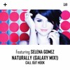 Naturally Ft. Selena Gomez (Galaxy Mix!) Call Out Hook *NEW UPCOMING*