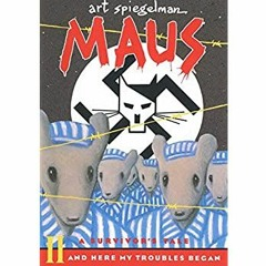 <(READ-PDF!) Maus II: A Survivor's Tale: And Here My Troubles Began (Pantheon Graphic Library) Free