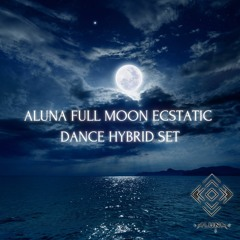 ALUNA FULL MOON ECSTATIC DANCE HYBRID SET (Pranamar, Costa Rica)