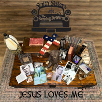 Jesus Loves Me (Smith Sisters and The Sunday Drivers)