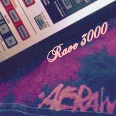 Rave 3000