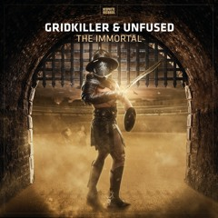 GridKiller & Unfused - The Immortal