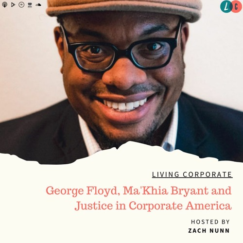 George Floyd, Ma'Khia Bryant & Justice in Corporate America (w/ Zach Nunn)