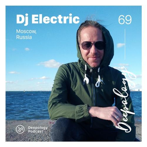 Deepology Podcast #069   Dj Electric
