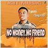 No Money No Friend (prod by ha