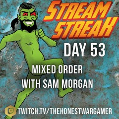 Stream Streak Day 53: Mixed Order with Sam Morgan #Streamstreakday53