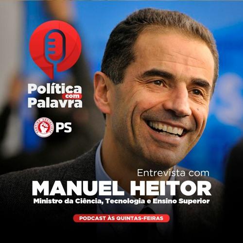 """Podcast """"Política com Palavra"""" com Manuel Heitor, Ministro da Ciência, Tecnologia e Ensino Superior."""