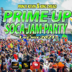 PRINCE KEVIN & KING DREAD - PRIME UP SOCA JAM PARTY LIVE MIX 2021