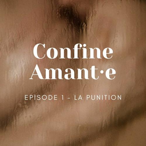 Confine Amant·e Episode 1