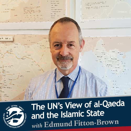 The UN's Assessment of ISIS & al-Qaeda with Edmund Fitton-Brown