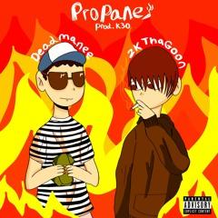 Propane (feat. 2KThaGoon) [prod. k30] VIDEO IN DESCRIPTION!
