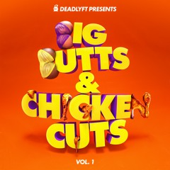 BIG BUTTS & CHICKEN CUTS VOL. 1