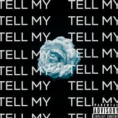 Tell My Mama (prod. Bailey Daniel & Phyllis)