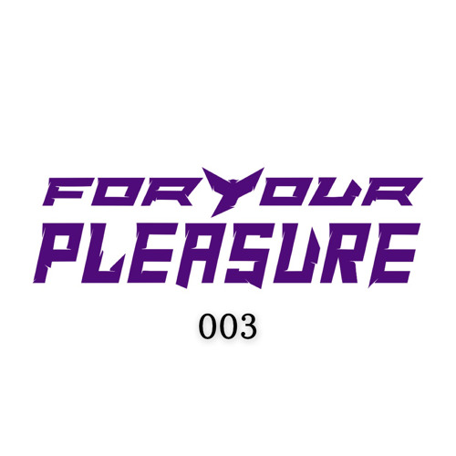 For Your Pleasure 003