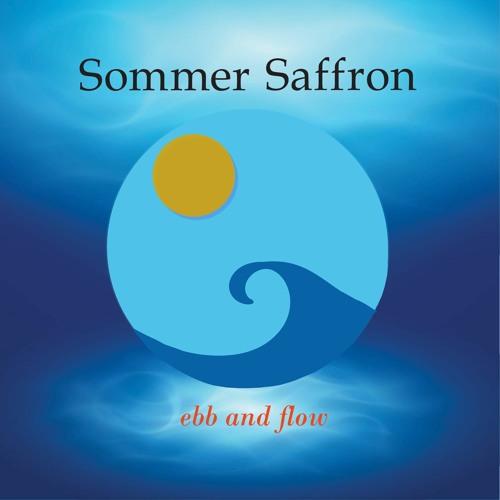 Sommer Saffron - Ebb and Flow