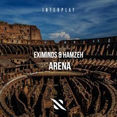 Eximinds & HamzeH - Arena [FREE DOWNLOAD]