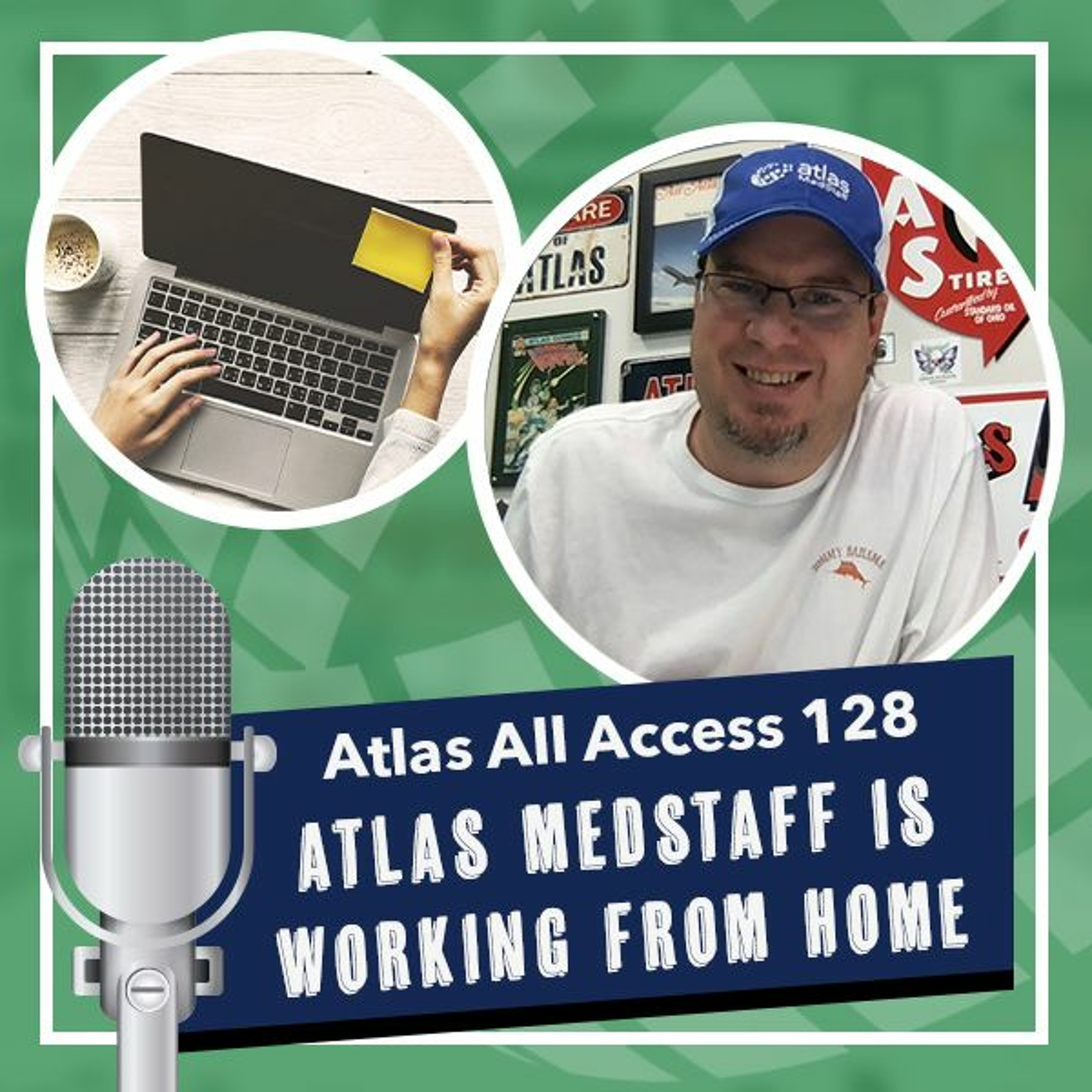 Atlas MedStaff is working from home for you, through all of 2020 - Atlas All Access 128