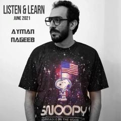 Ayman Nageeb - Listen & Learn [June2021]