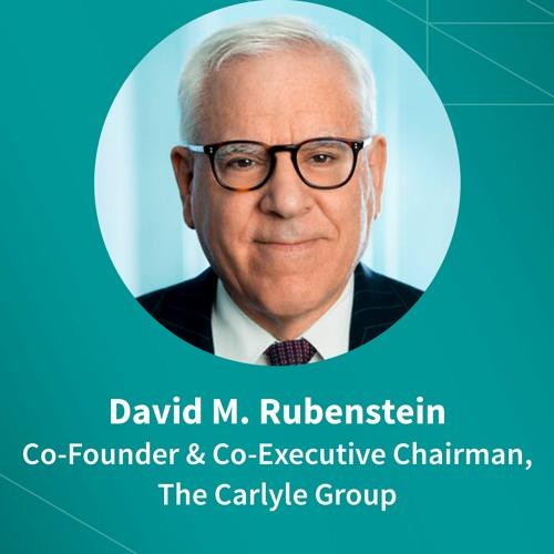 David Rubenstein on the global economy, U.S.-China relations, a COVID-19 vaccine, and leadership