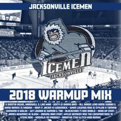 Jacksonville Icemen Warmup Mix 2018