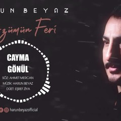 "HARUN BEYAZ & EŞREF ZİYA ""CAYMA GÖNÜL"" ( 2020 )"