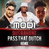Download Dus Bahane + Pass That Dutch Remix Mp3