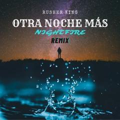 Otra Noche Mas (NightFire Remix)