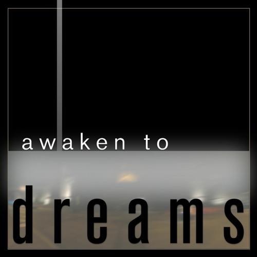 Awaken To Dreams