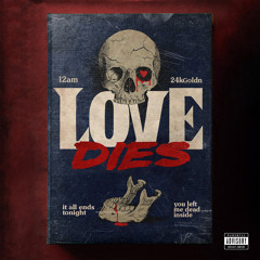 Love Dies (feat. 24kGoldn)