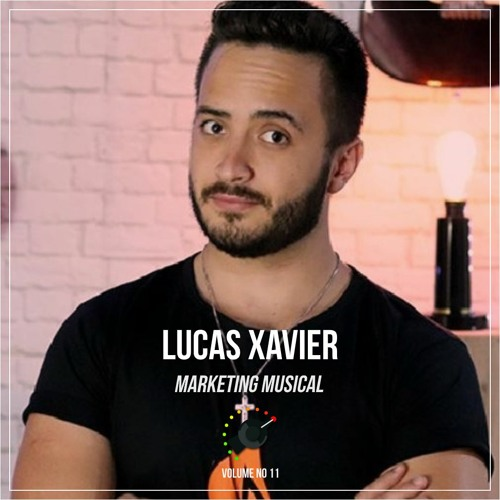 54 - Marketing Musical Ft. Lucas Xavier