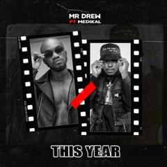 Mr Drew - This Year Feat Medikal (www.gillyweb.com)