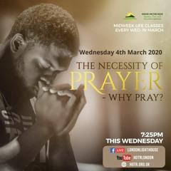 Life Class With Temi Odejide - The Necessity Of Prayer - Why Pray - 04.03.2020