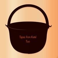 Tapes From Ketel Two