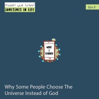 5: Why Some People Choose The Universe