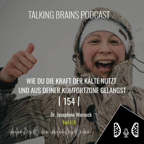 154 | Wie du die Kraft der Kälte nutzt und aus deiner Komfortzone gelangst(1/2)-Dr.Josephine Worseck