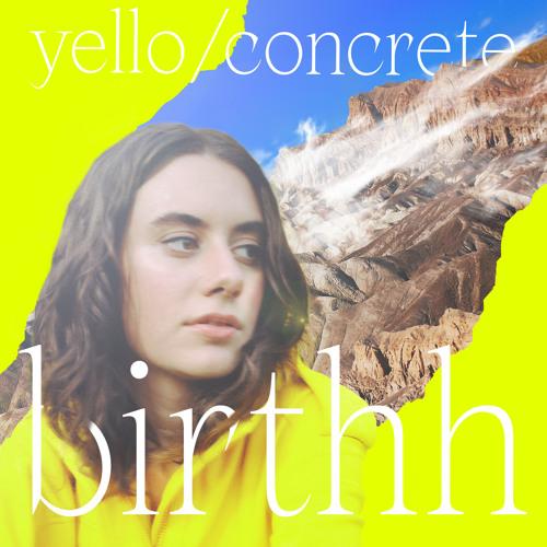 BIRTHH - Yello/Concrete