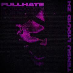 FULLHATE(feat. TENSU & ZH)