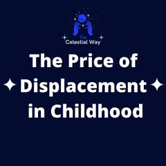 Episode 1- The Price Of Displaced Emotions In Childhood